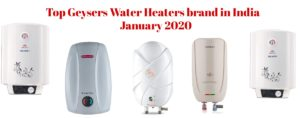 Best Top Geysers/Water Heaters brand in India  january 2020