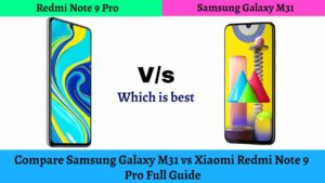 Compare Samsung Galaxy M31 vs Xiaomi Redmi Note 9 Pro: Full Guide :which is best