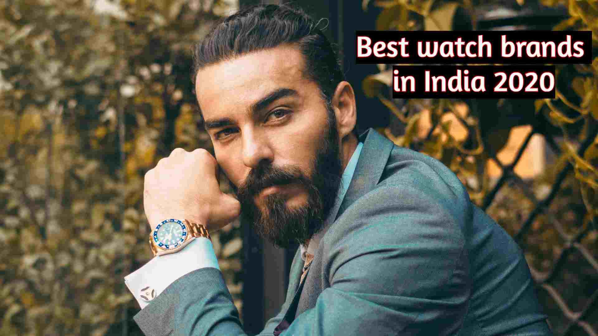 Best watch brands in India 2020|Top 10 Watch Brands of India