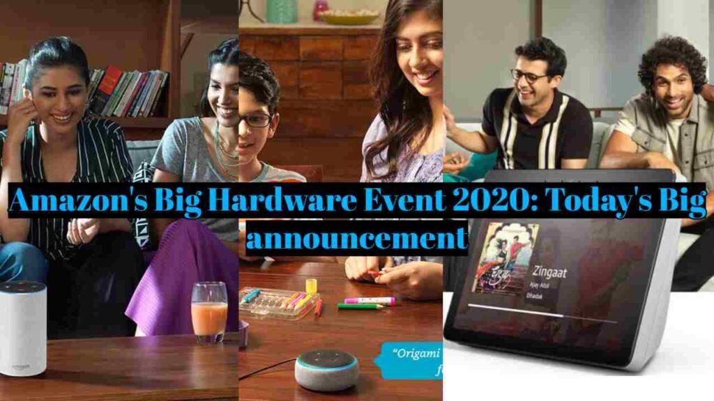 Amazon's Big Hardware Event 2020: Today's Big announcement