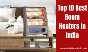 Best Room Heaters in India 2021 – Complete Buying Guide