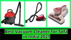 Best Vacuum Cleaner for Sofa in India 2021