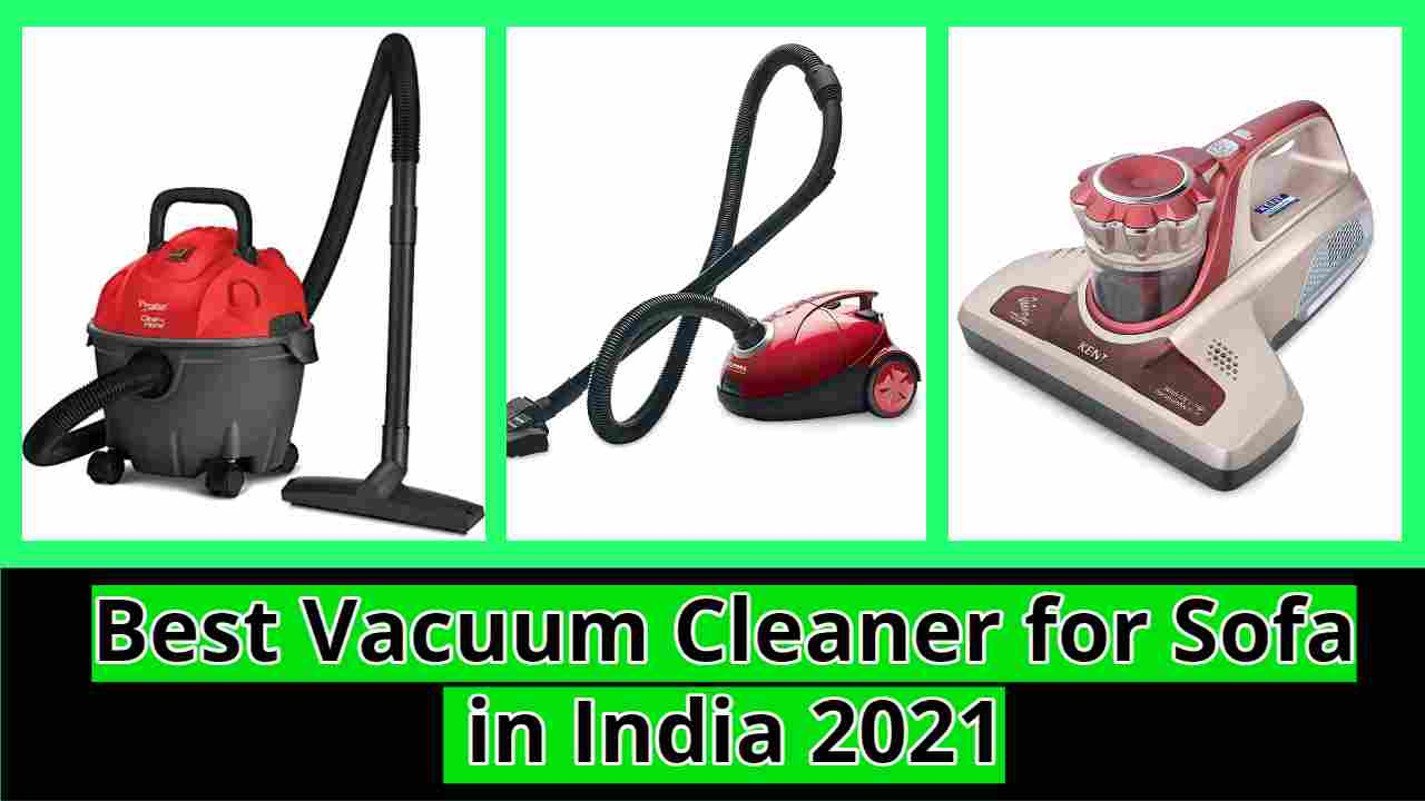 Best Vacuum Cleaner for Sofa in India 2021