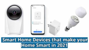 Best Smart Home Devices that make your Home Smart in 2021